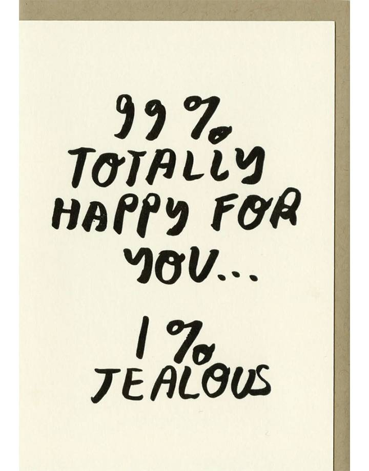 99% happy for you by people I loved