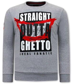 Local Fanatic Sweatshirt Straight Outta Ghetto - Grey