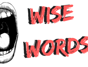 Wideopen Mag - Wise Words