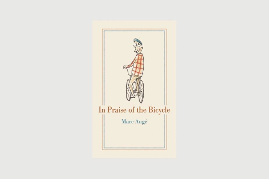 Reaktion Books In Praise of the Bicycle by Marc Augé