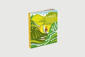 Wild Things Publishing Limited Book - Lost Lanes North: 36 Glorious bike rides in Yorkshire, the Lake District, Northumberland and northern England