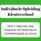 Deel 3: Stap voor stap integreren van Bodymap en Ontwikkelingslab op school ONLINE- 26/05/2021