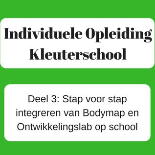 Deel 3 ONLINE: Stap voor stap integreren van Bodymap en Ontwikkelingslab op school ONLINE- 13/01/2022