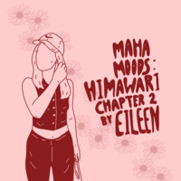 Maha Moods: Himawari Chapter II by Eileen