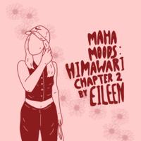 Maha Moods: Himawari Chapter II by Eileen