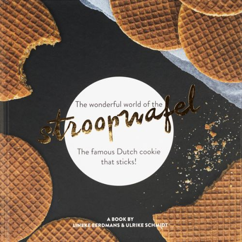 The Wonderful World of the Stroopwafel (English) + gratis stroopwafels
