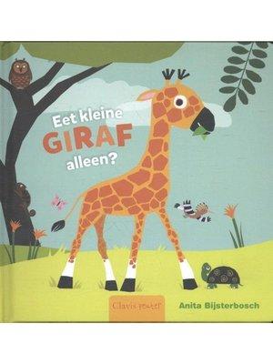 Clavis Clavis - Boek - Eet kleine giraf alleen ?