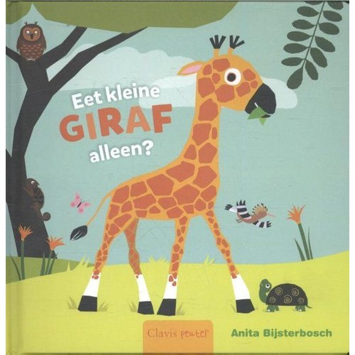 Clavis Boek - Eet kleine giraf alleen ?