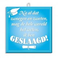 Tegel - Geslaagd / diploma - Slogan