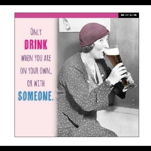 MILK Kaart - Only drink...