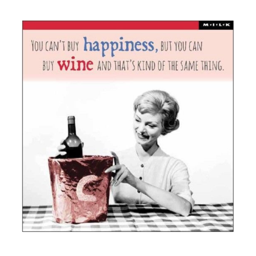 MILK Kaart - you can't buy happiness, but you can buy wine