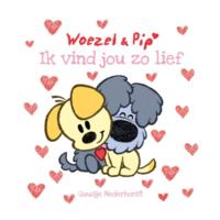 Boek - Woezel en Pip - Ik vind jou zo lief - 3+
