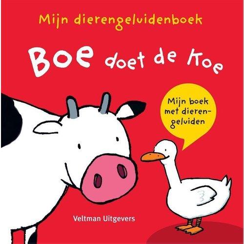 Veltman Boek - Mijn dierengeluidenboek - Boe doet de koe