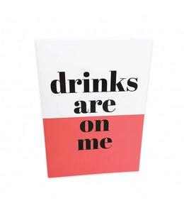 GREETING CARD DRINKS ON ME