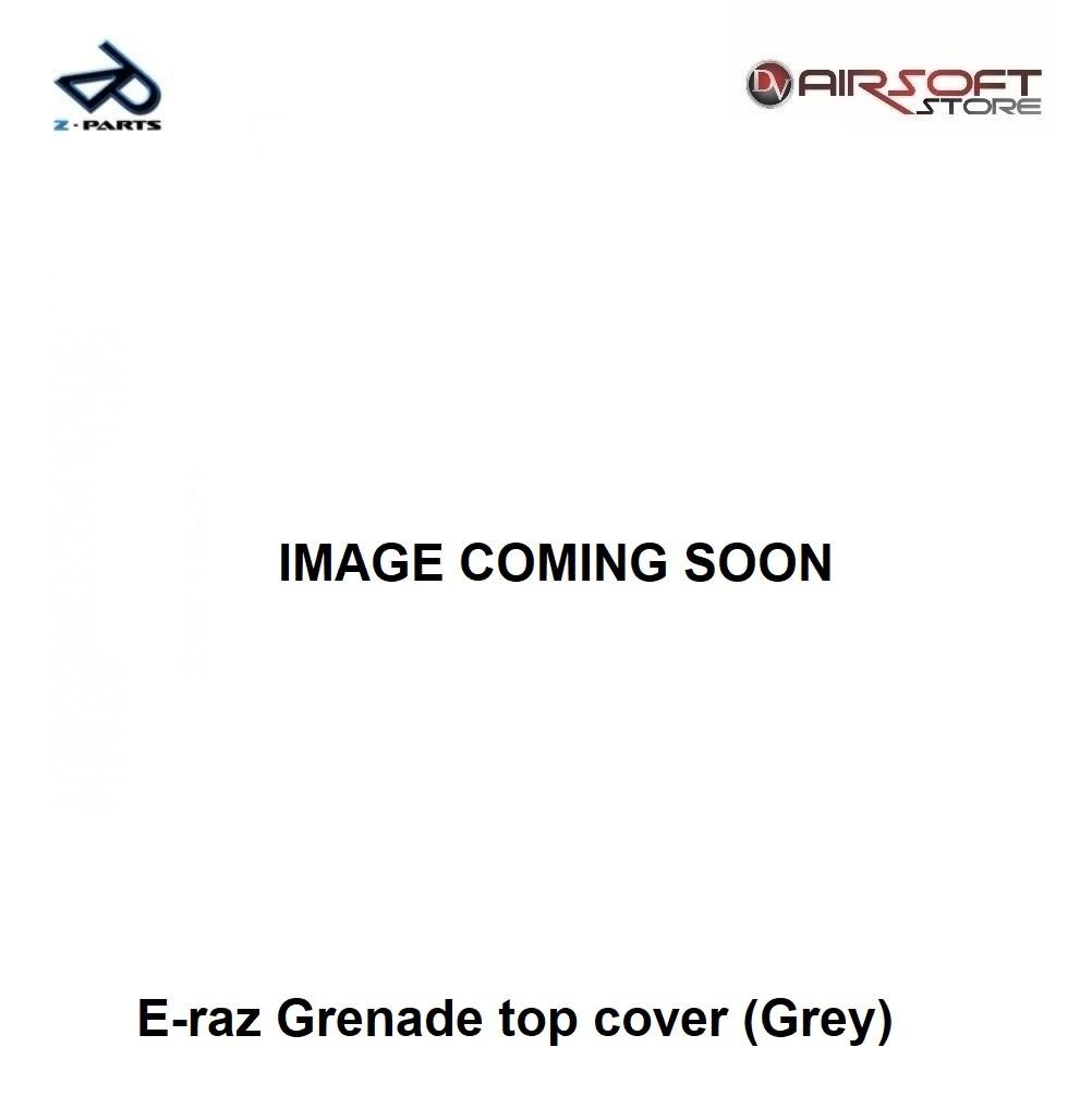 Z-Parts E-raz Grenade top cover (Grey)