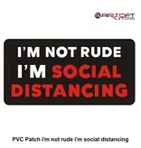 PVC Patch i'm not rude i'm social distancing