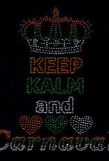 Niiniix Keep Kalm and love Carnaval strass embleem Carnaval in Kruikenstad