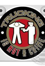 Trucking is not a crime - Lichtbakje Deluxe