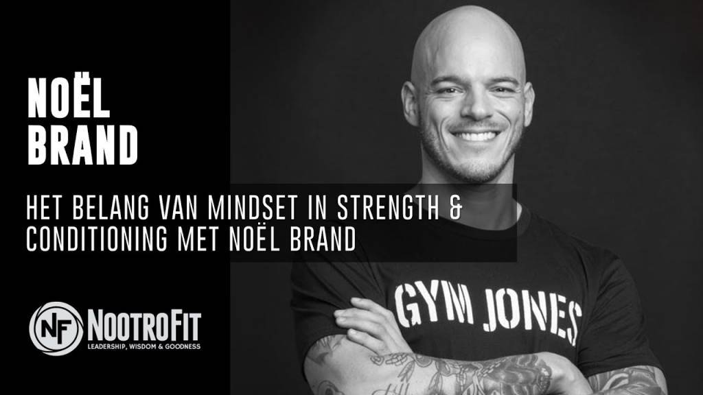 #5 | Het belang van Mindset in Strength & Conditioning met Noel Brand