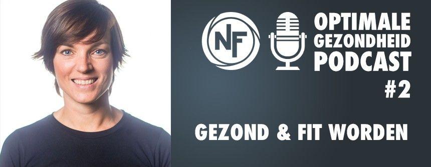 #2 Gezond & Fit worden met LoveFitfood blogger Sjanett de Geus | Optimale Gezondheid Podcast