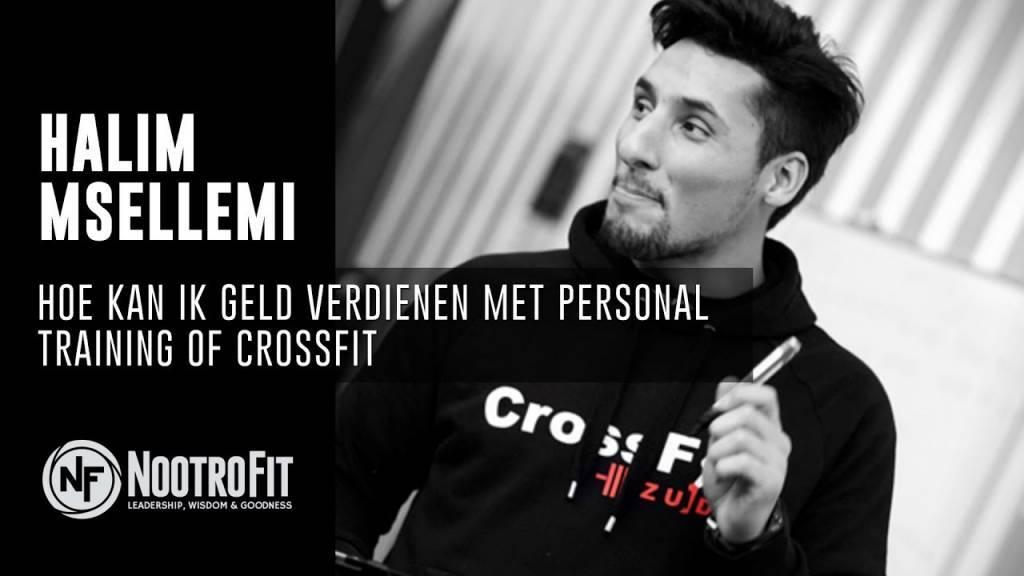 #6 - Hoe kan ik mijn geld verdienen met Personal Training of Cross-Fit met Halim Msellemi