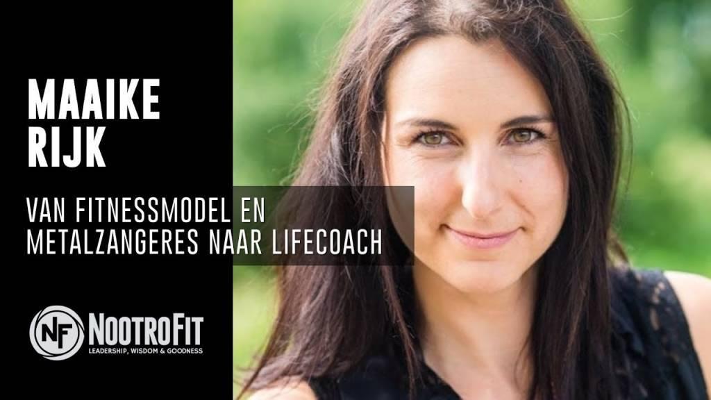 #7 - Van Fitnessmodel en Metalzangeres naar Lifecoach met Maaike Rijk
