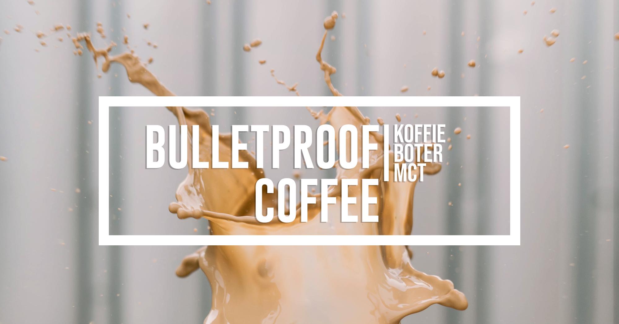 Waarom jij de dag moet beginnen met een Bulletproof Koffie