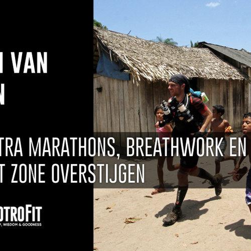 #10 | Lieven van Linden over Ultramarathons, Breathwork en je Comfort zone