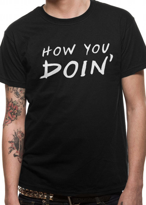 Friends Friends | How U Doin | T-Shirt