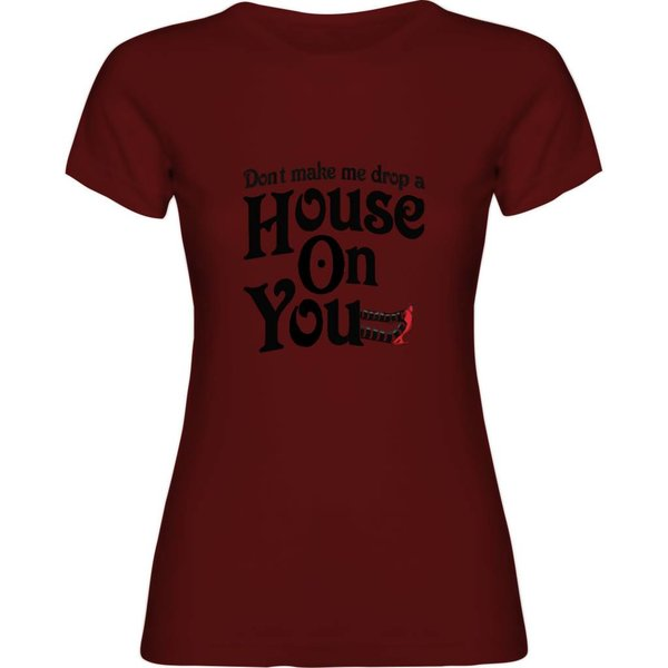 Ladies T-shirt met print: Don't make me drop a house on you