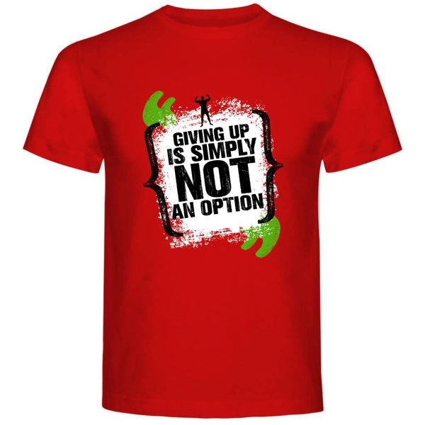 T-shirt met print: Giving up is simply NOT an option