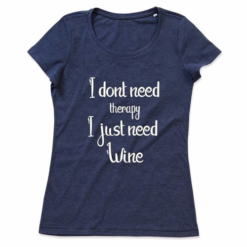 I don't need therapy I just need wine