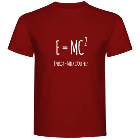 E=MC2 (Energy=MilkXCoffee2)