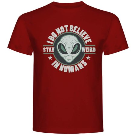 I do not believe in humans, stay weird