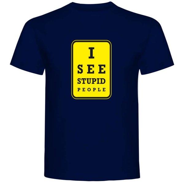 T-shirt met print: I see stupid people
