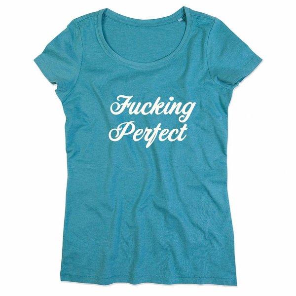 Ladies T-shirt met print:Fucking Perfect