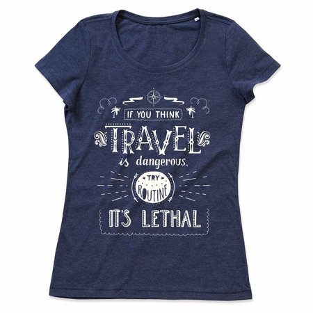 If you think Travel is dangerous, try routine it's lethal