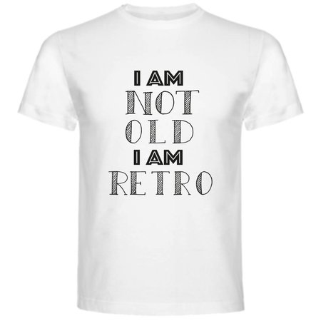 I am not old i am retro