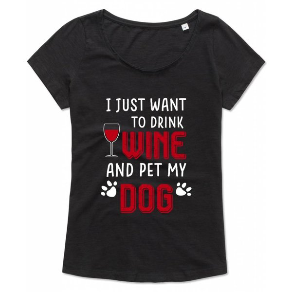 Ladies T-shirt met print: I just want to drink wine and pet my dog.