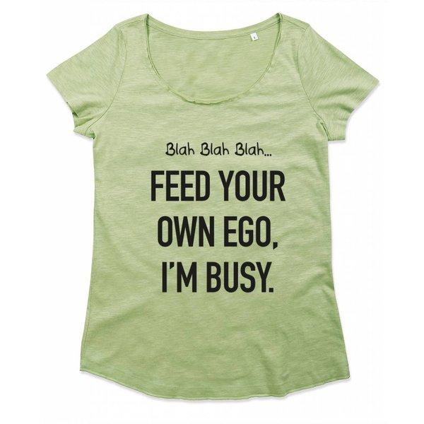 Ladies T-shirt met print:blah blah blah..Feed your own Ego. I'm Busy.