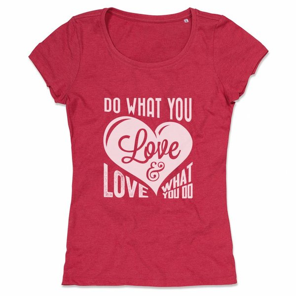 Ladies T-shirt met print:Do what you Love, Love what you do