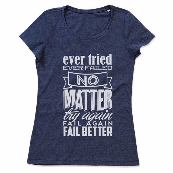 Ladies T-shirt met print:Ever Tried Ever Failed, no matter try again, fail again, fail better