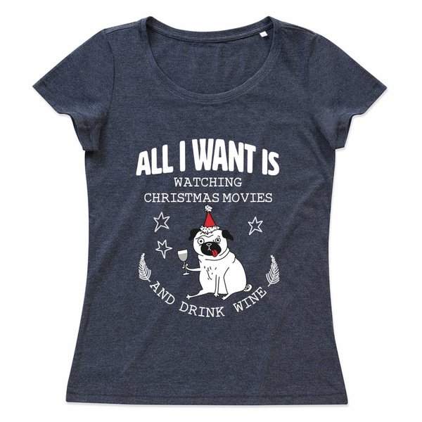 Ladies T-shirt met print:All i want is watching christmas movies and drink wine