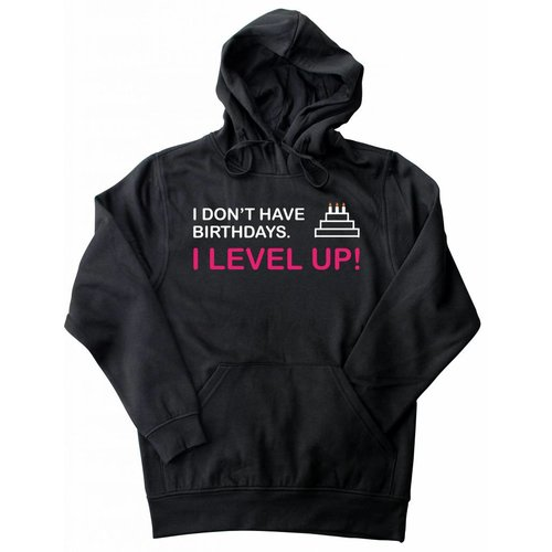 Hoodie I don't have birthdays. I LEVEL UP! - pink