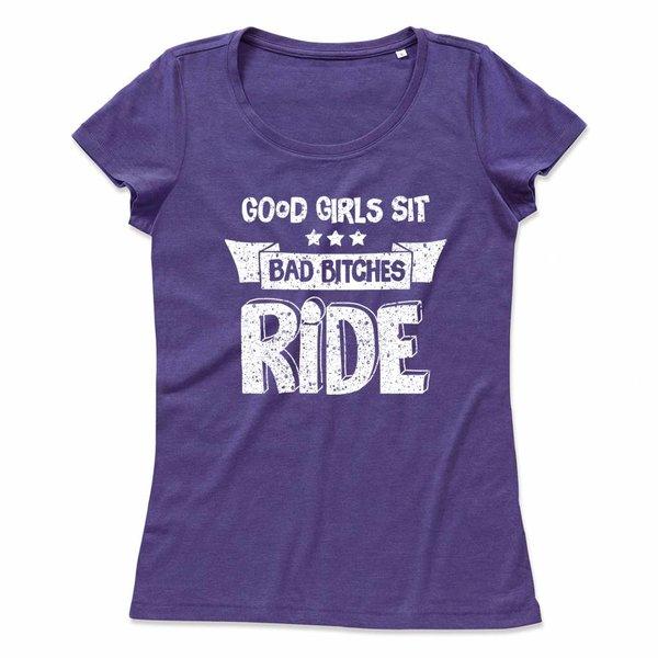 Ladies T-shirt met print: Good Girls Sit Bad Bitches Ride
