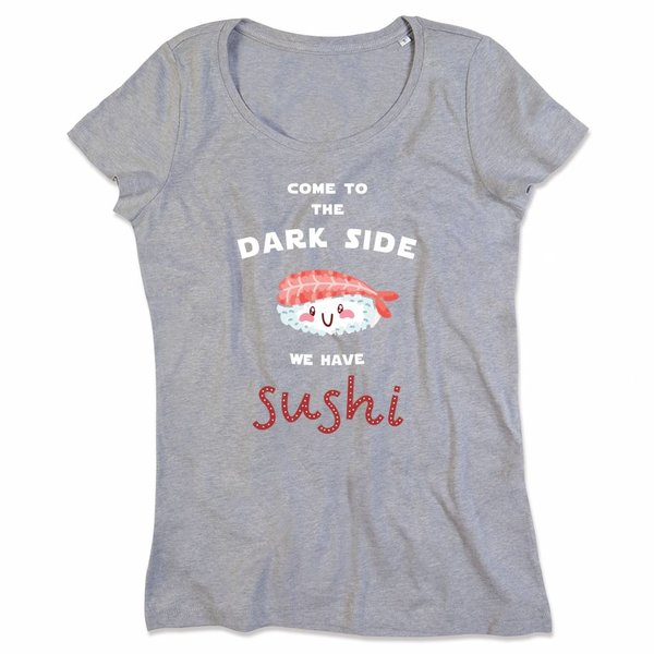 Ladies T-shirt met print: Come to the Dark side we have sushi
