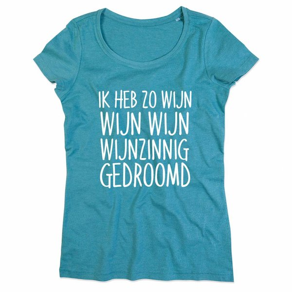 Wijn T-shirt voor ladies met de opdruk: Ik heb zo Wijn Wijn Wijnzinnig gedroomd