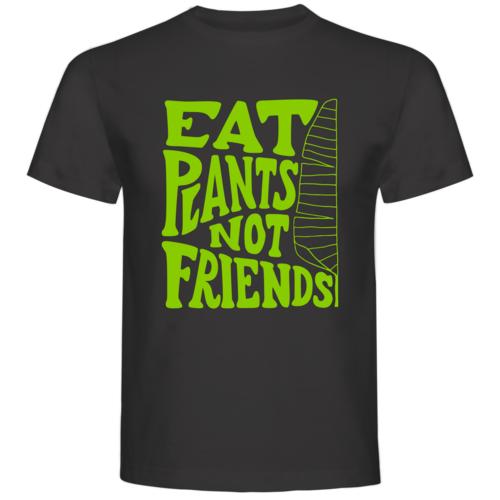 Eat Plants not Friends