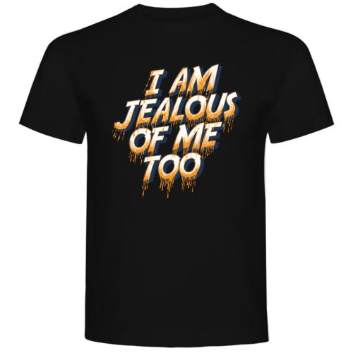 I am jealous of me too