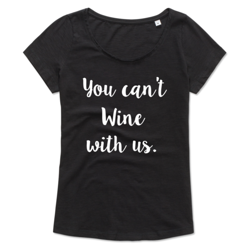 You can't wine with us